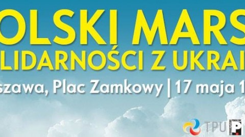 Polish March of Solidarity with Ukraine to take place in Warsaw